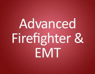 Advanced Firefighter & EMT